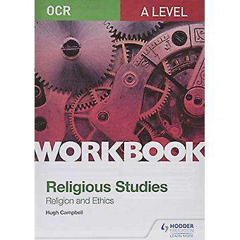 OCR A Level Religious Studies - Religion og etikk Arbeidsbok av Hugh C
