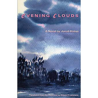 Evening Clouds - A Novel by Junzo Shono - Wayne P. Lammers - 978188065