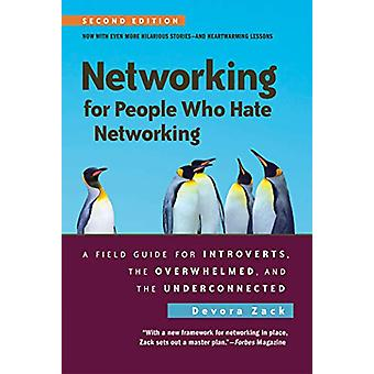 Networking for People Who Hate Networking - Second Edition - A Field G