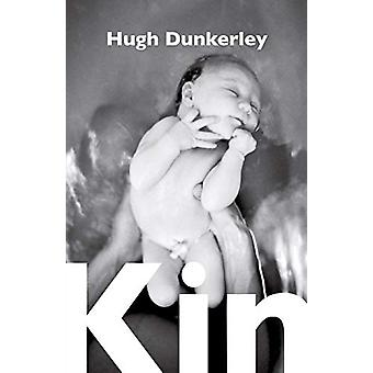 Kin by Hugh Dunkerley - 9781788640176 Book
