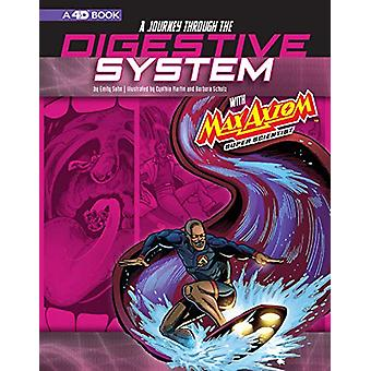 A Journey through the Digestive System with Max Axiom - Super Scienti