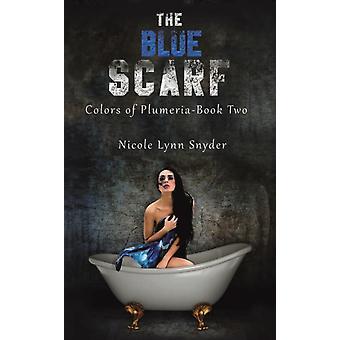 The Blue Scarf by Snyder & Nicole Lynn