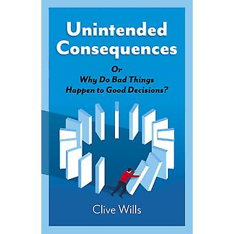 Unintended Consequences by Clive Wills