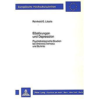 Ess-Stoerungen Und Depression - Psychobiologische Studien Bei Anorexia