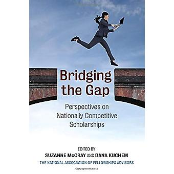 Bridging the Gap - Perspectives on Nationally Competitive Scholarships