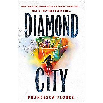 Diamond City - A Novel by Francesca Flores - 9781250220448 Book