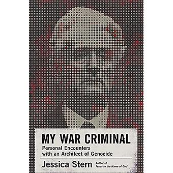 My War Criminal - Personal Encounters with an Architect of Genocide by