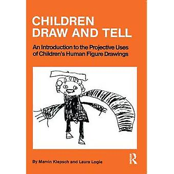 Children Draw And Tell - An Introduction To The Projective Uses Of Chi