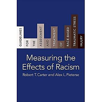 Measuring the Effects of Racism: Guidelines for the Assessment and Treatment of� Race-Based Traumatic Stress� Injury