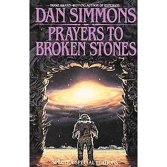 Prayers to Broken Stones by Dan Simmons - 9780553762525 Book