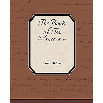 The Book of Tea by Kakuzo Okakura - 9781438595771 Book