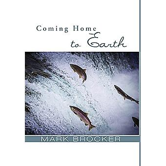 Coming Home to Earth by Mark Brocker - 9781498221757 Book