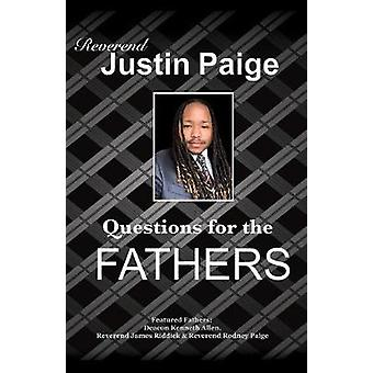 Questions for the Fathers by Reverend Justin Paige - 9781545645659 Bo