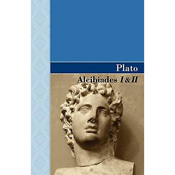 Alcibiades I & II by Plato - 9781605125244 Book