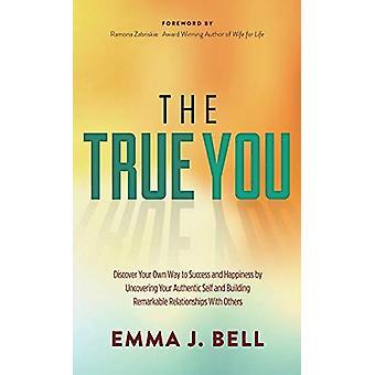 True You - Löydä oma tiesi menestykseen ja onnellisuuteen Uncoverinin kautta