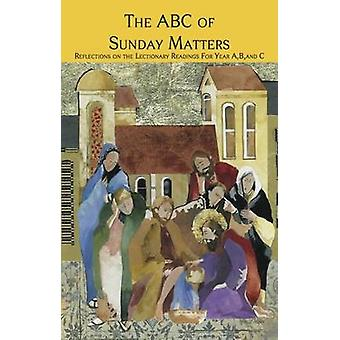The ABC of Sunday Matters - Reflections on the Lectionary Readings for