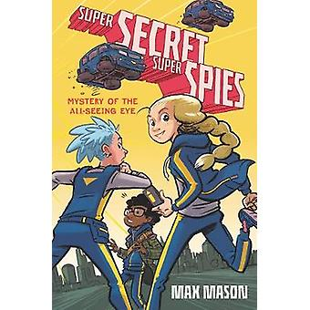 Super Secret Super Spies Mystery of the AllSeeing Eye