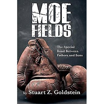 Moe Fields by Stuart Z. Goldstein