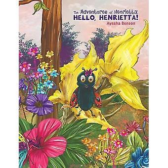 The Adventures of Henrietta Hello Henrietta