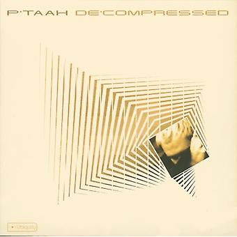 P'Taah - Decompressed [CD] USA import