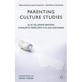 Parenting Culture Studies by Ellie Lee