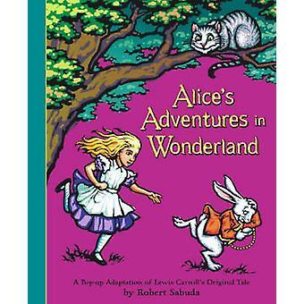 Alice's Adventures in Wonderland - A Pop-Up Adaptation of Lewis Carrol