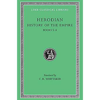 Historia Bks. V-VIII przez Herodiańskiej - C. R. Whittaker - 9780674995017 Bo