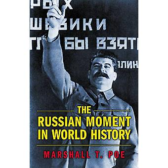 The Russian Moment in World History by Marshall T. Poe - 978069112606