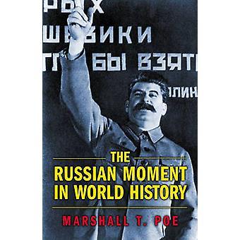 El momento ruso en la historia del mundo por Marshall T. Poe - 978069112606
