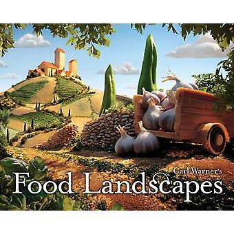 Carl Warner's Food Landscapes by Carl Warner - 9780810989931 Book