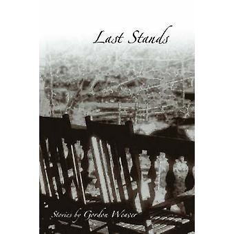 Last Stands by Gordon Weaver - 9780826215215 Book