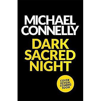 La noche sagrada oscura - un thriller Bosch y Ballard de la noche sagrada oscura -