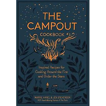Campout Cookbook - The - Inspired Recipes for Cooking Around the Fire