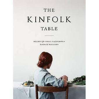 The Kinfolk Table by Nathan Williams - 9781579655327 Book