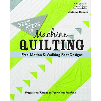 Next Steps in Machine Quilting Free-Motion & Walking-Foot Designs - Pr