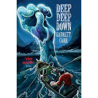Dyp dypt nede av Garrett Carr - 9781847386007 bok