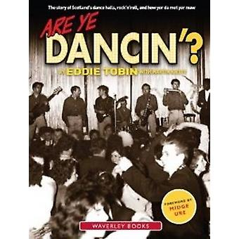 Are Ye Dancin'? - The Story of Scotland's Dance Halls - And How Yer Da