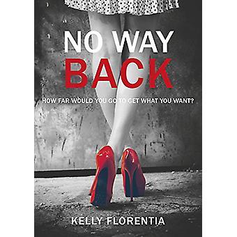 No Way Back by Kelly Florentia - 9781911583400 Book