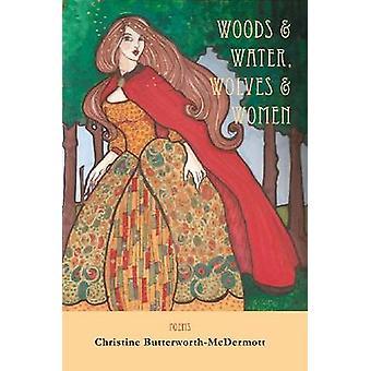 Woods & Water - Wolves & Women by Christine Butterworth-McDermott - 9