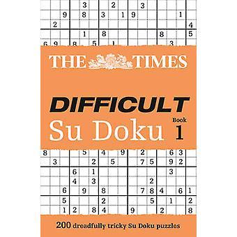 The tTmes Difficult Su Doku Book 1 - 200 Dreadfully Tricky Su Doku Puz