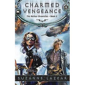 Sous le charme de Vengeance - les chroniques de l'Ether #2 par Suzanne Lazear - 97807