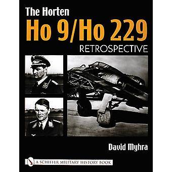 9 l'Horten Ho/Ho 229 - Volume 1 - retrospettiva di David Myhra - 9780