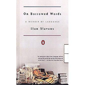 On Borrowed Words: A Memoir of Language