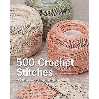 500 pontos de crochê: A Bíblia do ponto final Crochet