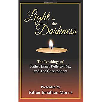 Ljus i mörkret: undervisning i Fr. James Keller, M. M. och Christophers
