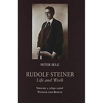 Rudolf Steiner, leven en werk: Volume 2 (1890-1900): Weimar en Berlijn