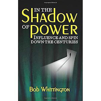 I skuggan av makten: inflytande och snurra ner århundradena