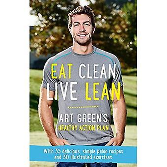 Manger maigre propre, vivre: Sain Action Plan de Green Art