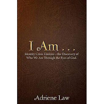 Je suis...: crise d'identité Undonethe découverte de qui nous sommes à travers les yeux de Dieu.
