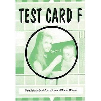 Testbeeld F: televisie, Mythinformation en sociale controle